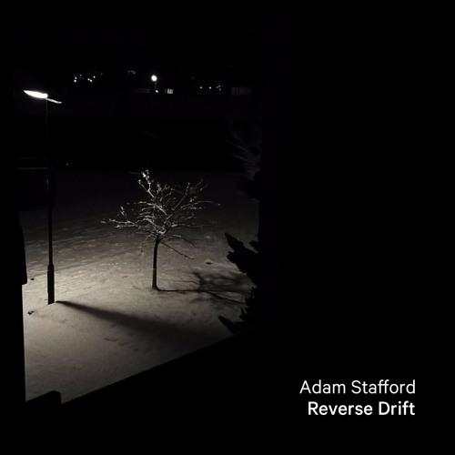 Adam Stafford - Reverse Drift (excerpt)