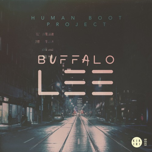 Buffalo Lee EP by Human Boot Project