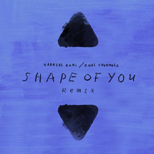 Ed Sheeran Shape Of You Gabriel Boni Amp Dual Channels Remix Free Download By Gabriel Boni Remix X27 S On Soundcloud Hear The World S Sounds