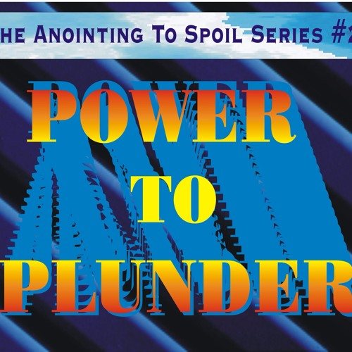 The Power To Plunder