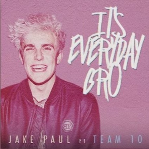 Jake Paul - Its Everyday Bro Feat. Team 10 (Explicit)