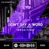 Infection - Don't Say A Word (ft. Enya Angel)