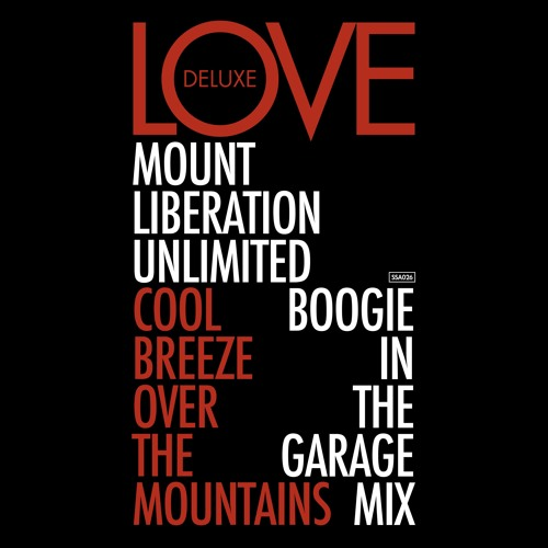 Love Deluxe - Cool Breeze Over The Mountains (Mount Liberation Unlimited's Boogie In The Garage Mix)