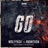 128 .- Wolfpack Vs Avancada - GO! (Dimitri Vegas & Like Mike (EXCLUSIVE REMIX 2017) @Felix Rodriguez