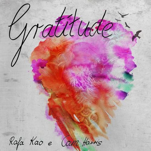 Gratitude Album - Rafa Kao & Cam Harris
