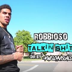 ROBBIOSO - TALKIN SHIT