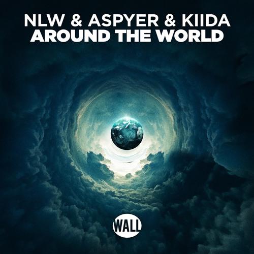 NLW & Aspyer & KIIDA - Around The World