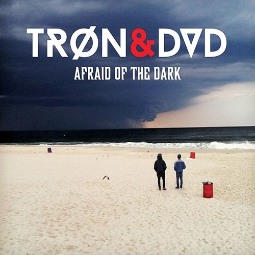 TRØN & DVD - Afraid of the Dark