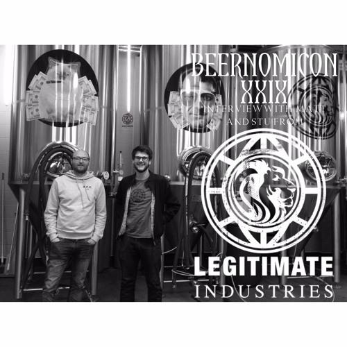 Beernomicon XXIX - Interview with Matt & Stu of Legitimate Industries