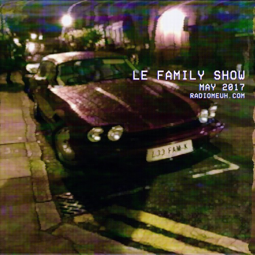 Le Family Show - May 2017