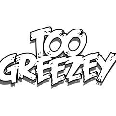 Too Greezey - Miss A Beat