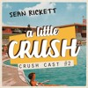 CRUSH CAST #2 - Sean Rickett