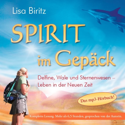 SPIRIT IM GEPÄCK. Probe des Hörbuchs von Lisa Biritz (komplett: 6,5 Std.)