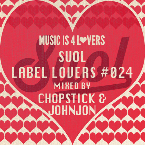 Suol - Label Lovers #024 mixed by Chopstick & Johnjon [Musicis4Lovers.com]
