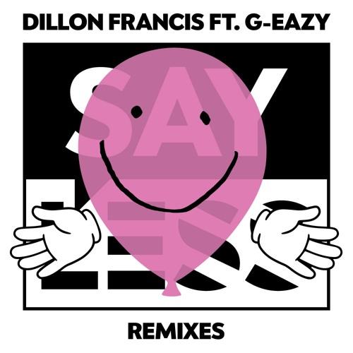 Dillon Francis - Say Less (Feat. G- Eazy) Remixes