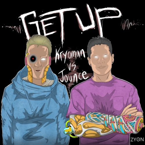 Kryoman & Jounce - GET UP