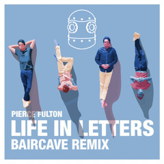 Pierce Fulton - Life in Letters (baircave Remix)