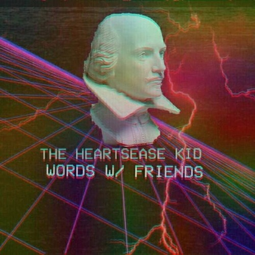 The Heartsease Kid - Words W/ Friends (Free DL)