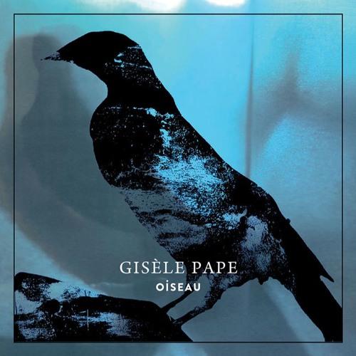GISÈLE PAPE — OISEAU (EP)