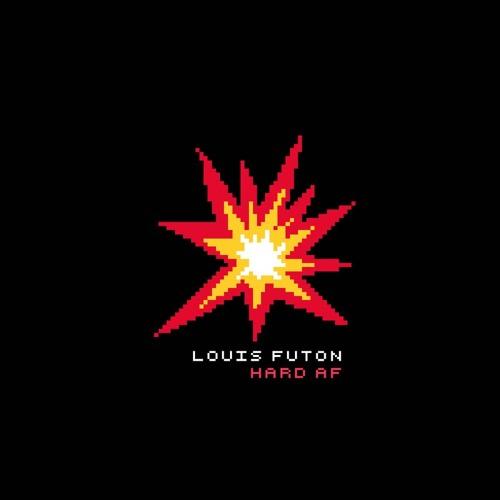 Louis Futon - Hard AF
