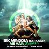 Eric Mendosa - Mr Vain feat Kara K (Public Affair Remix)
