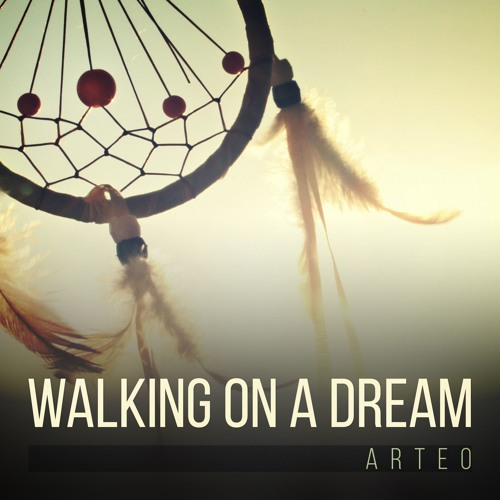 Arteo - Walking On A Dream [FREE DL]