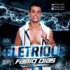 DJ FABIO DIAS - ÈLETRIQUE SET
