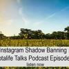 Instagram Shadow Banning : Photalife Talks Episode 19