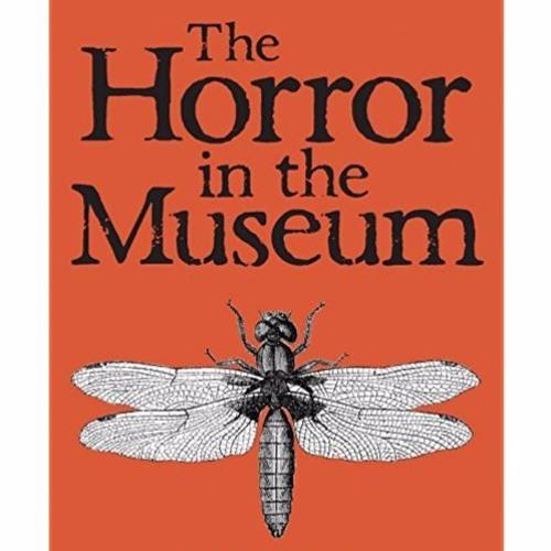 RadioTheatre - The 8th Annual H.P. Lovecraft Festival, Horror In The Museum (Narrator)