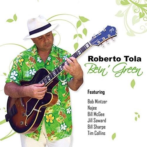 Roberto Tola : Bein' Green