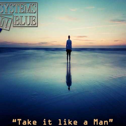 Systems In Blue (Take It Like A Man - Snippet)