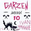 Garzen Jukebox 10 - IVAN SMAGGHE