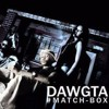 Dawgta - Match Box