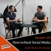 EP 239 How to Hack Social Media with Brian D. Evans