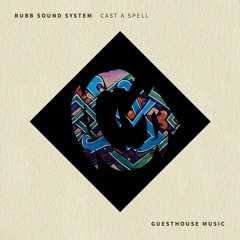 Rubb Sound System - Cast A Spell