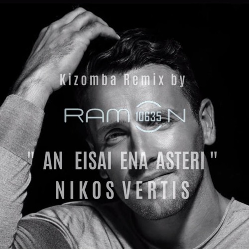 Oxido Escuela primaria duda  ♫ AN EISAI ENA ASTERI ǀ Kizomba Remix By Ramon10635 ft DJ Scanǀ Nikos Vertis  by Ramon10635 Producer