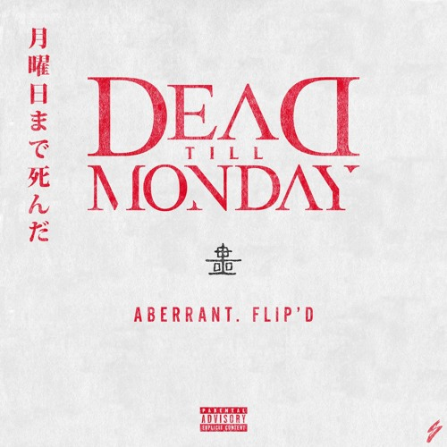 Dead Till Monday - Aberrant. Flip'd (Free Download)