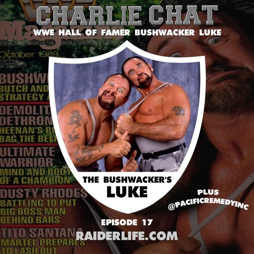 Charlie Chat #17 | The Bushwacker's Luke WWE Hall of Famer