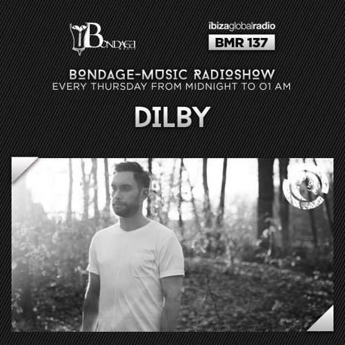Bondage Music Radio #137 mixed by Dilby // Ibiza Global Radio