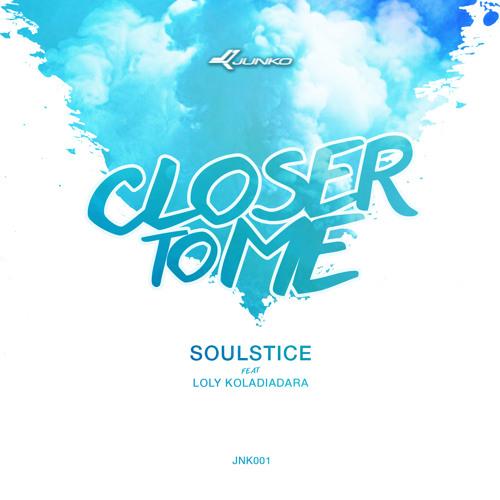 Soulstice - Closer To Me (Original Mix)