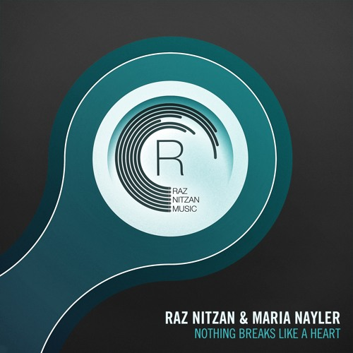 Raz Nitzan & Maria Nayler - Nothing Breaks Like A Heart (Original Mix)