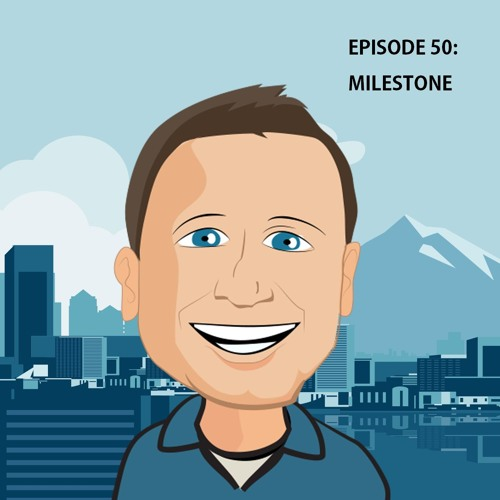 Episode 50: Milestone