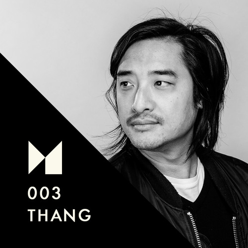 UNMUTED Series 003: Thang