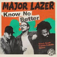Major Lazer - Know No Better (Ft. Travi$ Scott, Camila Cabello & Quavo)