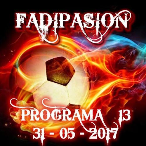 Programa Nº 13 - 2017 - Fadipasion Radio