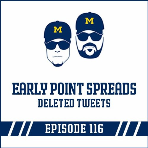 Early Point Spreads & Deleted Tweets: Episode 116