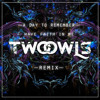 ADTR - Have Faith In Me (TWO OWLS Remix)🦉🦉