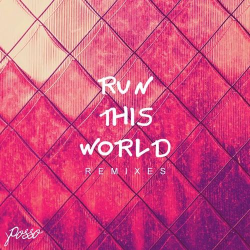 POSSO - Run This World (Non Sequitur Remix)