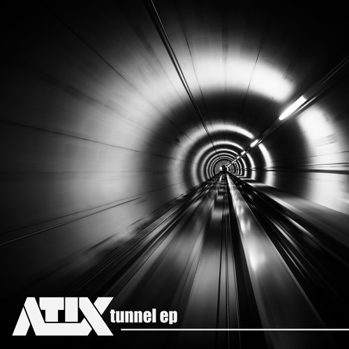 ATIX - Tunnel EP // Releases 9th June 2017