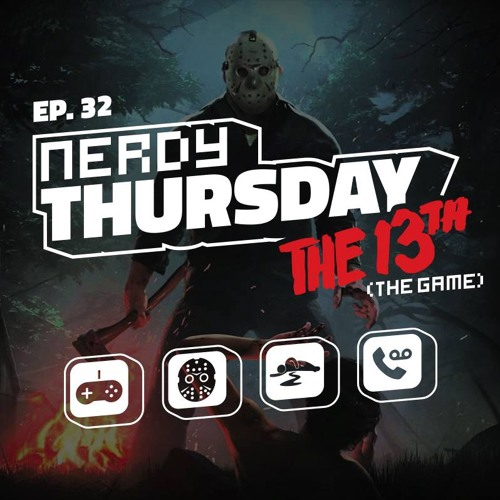 Ep. 32 Friday The 13th- The Game